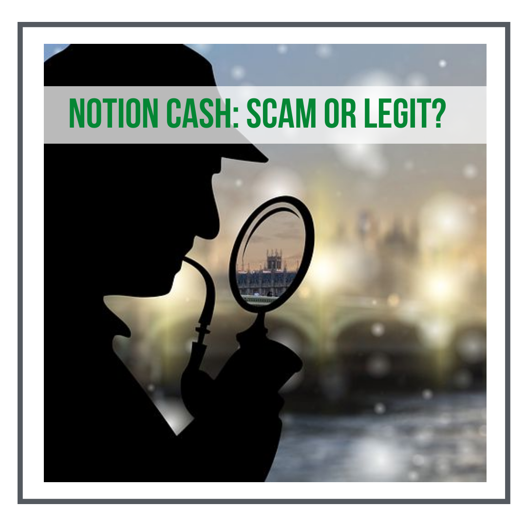 Notion Cash. Scam Or Legit?