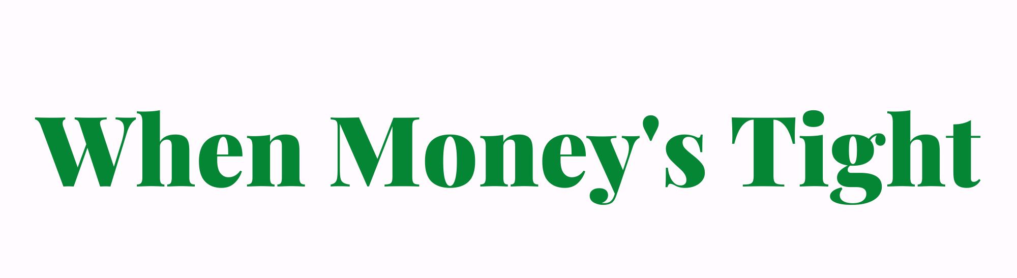 When Money's Tight