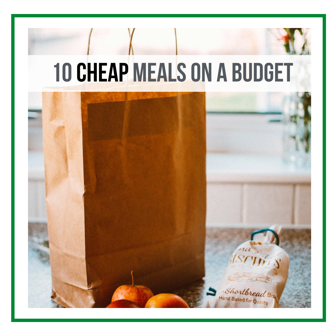 10 Cheap Meals On A Budget