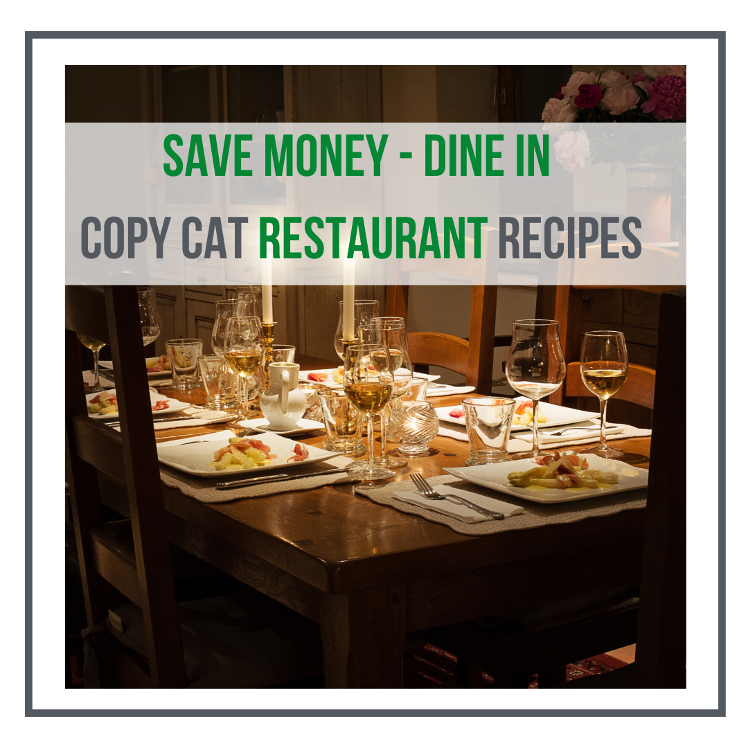 Save Money – Dine In With These Copycat Recipes